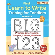 Tracing For Toddlers: First Learn to Write workbook. Practice line tracing, pen control to trace and write ABC Letters, Numbers and Shapes (Coloring Activity books for kids)