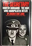 img - for The Secretary: Martin Bormann - The Man Who Manipulated Hitler book / textbook / text book
