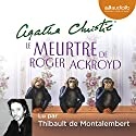 Le Meurtre de Roger Ackroyd Audiobook by Agatha Christie Narrated by Thibault de Montalembert