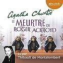 Le Meurtre de Roger Ackroyd Hörbuch von Agatha Christie Gesprochen von: Thibault de Montalembert