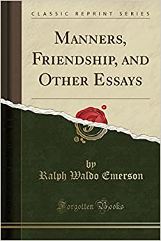 Book Manners, Friendship, and Other Essays (Classic Reprint)