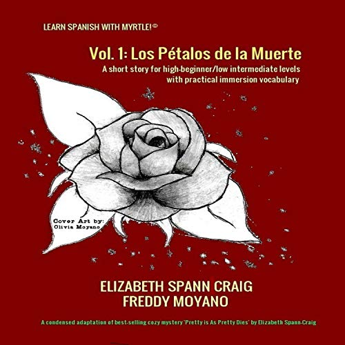 Los Pétalos de la Muerte [The Petals of Death]: Learn Spanish with Myrtle, Book 1