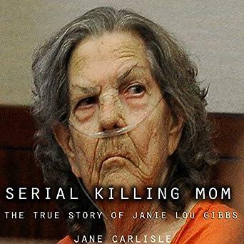 Amazon.com: Serial Killing Mom: The True Story of Janie
