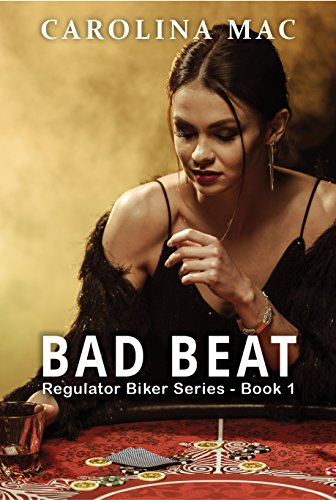 Bad Beat (Regulator Biker Series Book (Bad Beat Poker)