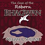 The Case of the Reborn Bhagwan | William L. Sullivan