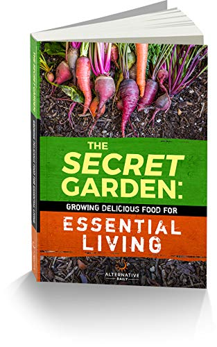 Essential Garden - The Secret Garden: Growing Delicious Food For Essential Living