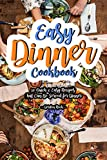 you can cook - Easy Dinner Cookbook: 30 Quick & Easy Recipes that Can Be Served for Dinner