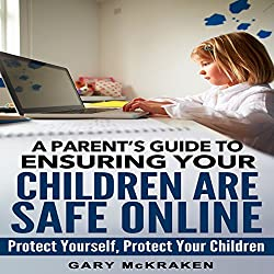A Parent's Guide to Ensuring Your Children Are Safe Online
