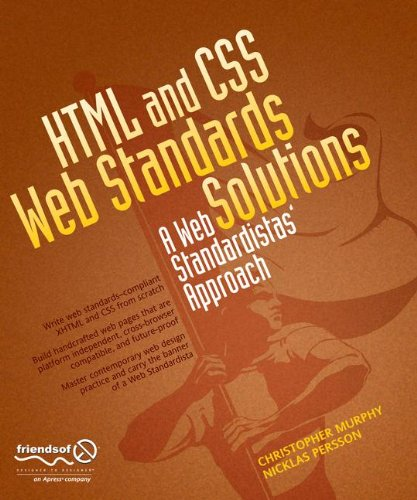 HTML and CSS Web Standards Solutions: A Web Standardistas' Approach by Brand: Apress