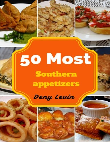 Southern Appetizers : 50 Delicious of Southern Appetizers Recipes ebook