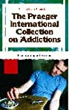 The Praeger International Collection on Addictions, Angela Browne-Miller, 0275996050