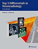 Top 3 Differentials in Neuroradiology Front Cover