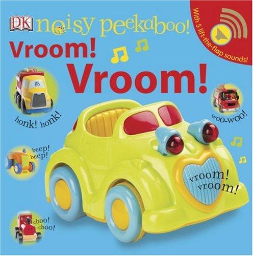 Noisy Peekaboo Vroom! Vroom! by DK Preschool