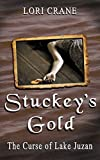 Stuckey's Gold: The Curse of Lake Juzan (Stuckey's Bridge Trilogy Book 3)