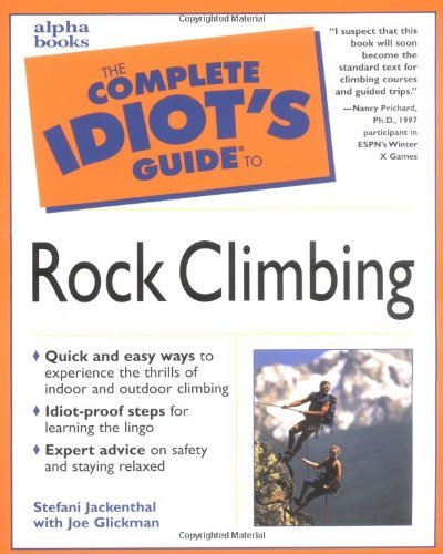Download By Stefani Glickman, Joe Jackenthal The Complete Idiot's Guide(R) to Rock Climbing (First Edition. First Printing.) [Paperback] pdf epub
