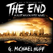 The End: A Post Apocalyptic Novel | G. Michael Hopf
