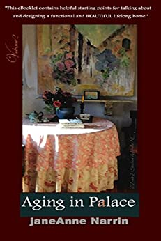 AGING-IN-PALACE© a quick start guide for aging at home.(eReader,46pps,8.900 words) (Designed for All- Aging-in-Place Book 1) by [Narrin, janeAnne]
