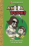 Am I a Dude? (A Little Dudeist Book)
