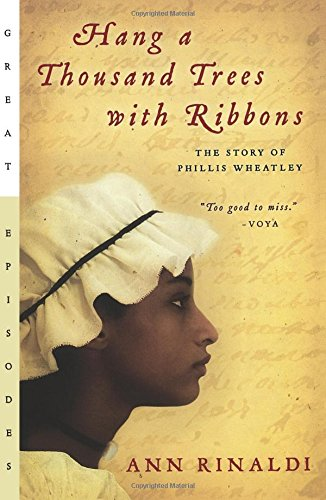 Hang a Thousand Trees With Ribbons: The Story of Phillis Wheatley Black History Books Bored Teachers