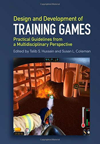 Design and Development of Training Games: Practical Guidelines from a Multidisciplinary Perspective by Cambridge University Press