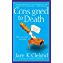 Consigned to Death (Josie Prescott Antiques Mysteries Book 1)