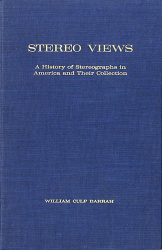 Stereo Views: A History of Stereographs in America and their Collection