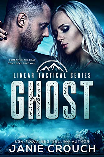 (Ghost: A Linear Tactical Romantic Suspense Standalone)