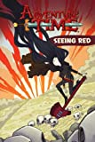 Adventure Time Vol. 3: Seeing Red (Turtleback School & Library Binding Edition)