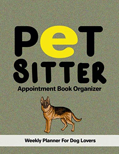 - Pet Sitter Appointment Book Organizer: Undated 100+ Weeks Planner for Pet Business Owners