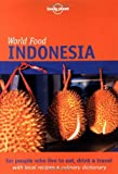 img - for Indonesia (Lonely Planet World Food) by Patrick Witton (2002-02-01) book / textbook / text book