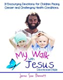img - for My Walk With Jesus Devotional Bible: 31 Encouraging Devotions for Children Facing Cancer and Challenging Health Conditions book / textbook / text book