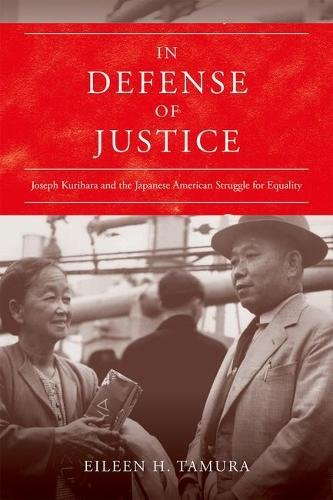 In Defense of Justice: Joseph Kurihara and the Japanese American Struggle for Equality (Asian American Experience)