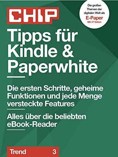Tipps für Kindle & Paperwhite: Alles über die beliebten eBook-Reader (CHIP Guide: Trend 3) (German Edition)
