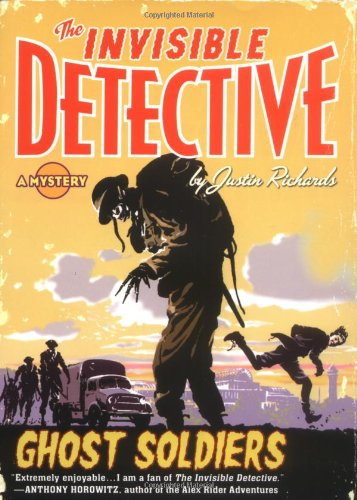 The Invisible Detective: Ghost Soldiers (The Invisible Detectives)