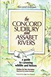 img - for The Concord, Sudbury, and Assabet Rivers: A Guide to Conoeing, Wildlife, and History book / textbook / text book