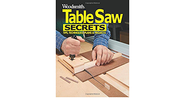 /& Techniques Best Tips Tools Woodsmith TABLE SAW TOUGH Cuts Made Easy