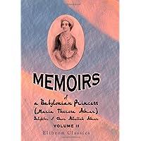 Memoirs of a Babylonian Princess, (Maria Theresa Asmar,) Daughter of Emir Abdallah Asmar: Volume 2