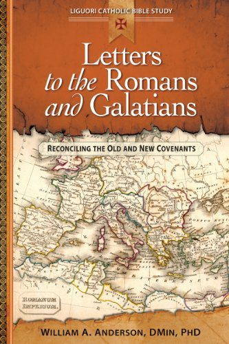 Download Letters to the Romans and Galatians: Reconciling the Old and New Covenants (Liguori Catholic Bible Study) pdf epub