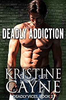 Deadly Addiction (Deadly Vices Book 2) by [Cayne, Kristine]