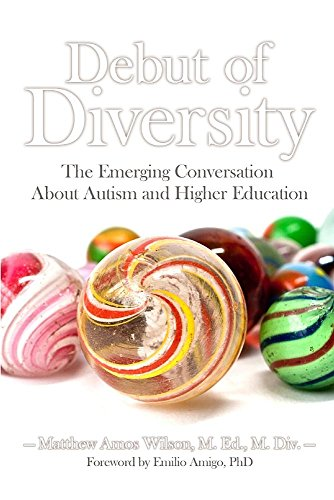 Debut of Diversity: The Emerging Conversation about Autism and Higher Education