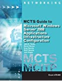 MCTS Guide to Configuring Microsoft® Windows Server 2008 Applications Infrastructure Exam # 70-643 (Networking (Course Technology))