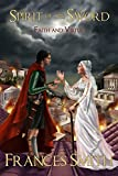 Spirit of the Sword: Faith and Virtue (The First Sword Chronicles Book 2)