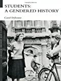 Students : A Gendered History, Dyhouse, Carol, 0415358175