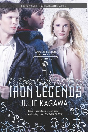 The Iron Legends: Winter's PassageSummer's CrossingIron's Prophecy (Iron Fey) Original Edition by Kagawa, Julie [2012]