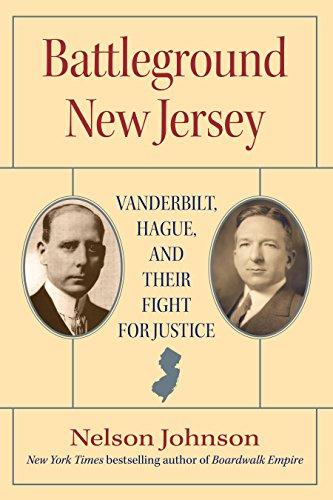 Battleground New Jersey: Vanderbilt, Hague, and Their Fight for Justice (Rivergate Regionals Collection) Pdf