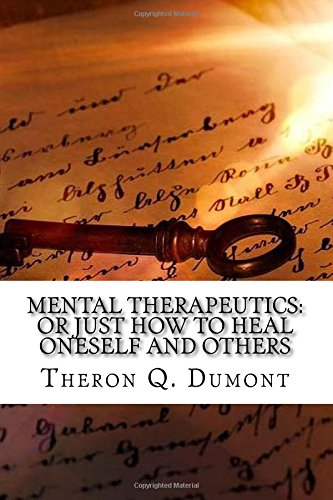 Mental Therapeutics  Or Just How To Heal Oneself And Others