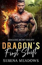 Dragon's First Shift: (Dragons Secret Society)