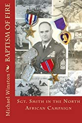 Baptism of Fire: Sgt. Smith in the North African Campaign