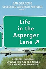 Life in the Asperger Lane: Dan Coulter's Collected Asperger Articles (Volume 1) Paperback