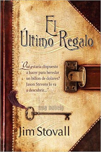 Amazon.com: El Ultimo Regalo (Spanish Edition) (9780979237416): Jim Stovall, Paul Brooks, Jim Van Eerden: Books